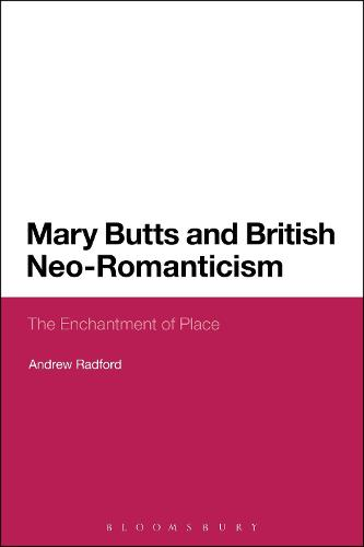 Mary Butts and British Neo-Romanticism: The Enchantment of Place (Hardback)