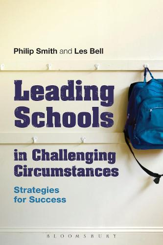 Leading Schools in Challenging Circumstances: Strategies for Success (Hardback)