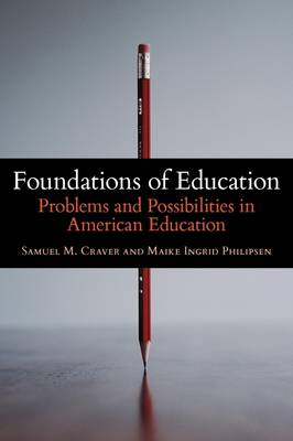 Foundations of Education: Problems and Possibilities in American Education (Paperback)