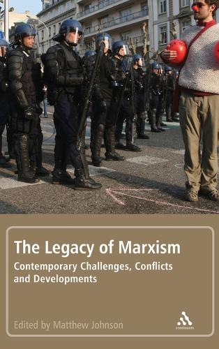 The Legacy of Marxism: Contemporary Challenges, Conflicts, and Developments (Hardback)
