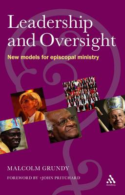 Leadership and Oversight: New Models for Episcopal Leadership (Paperback)