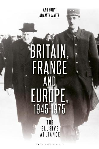 Europe and the Struggle for Leadership: Britain and France, 1945-1975 (Paperback)