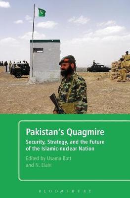 Pakistan's Quagmire: Security, Strategy, and the Future of the Islamic-nuclear Nation (Hardback)