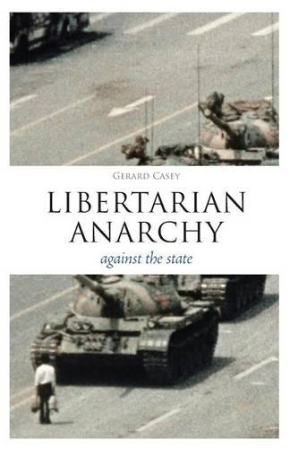 Libertarian Anarchy: Against the State - Think Now (Paperback)