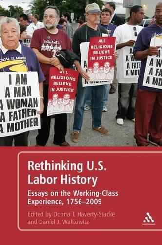 Rethinking U.S. Labor History: Essays on the Working-Class Experience, 1756-2009 (Paperback)