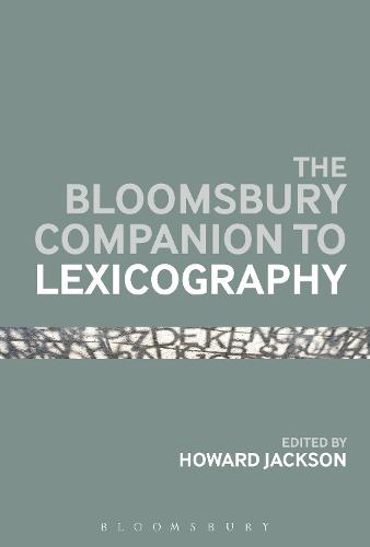 The Bloomsbury Companion to Lexicography - Bloomsbury Companions (Hardback)