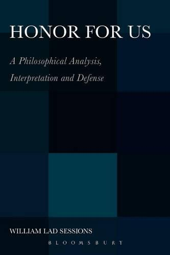 Honor for Us: A Philosophical Analysis, Interpretation and Defense (Paperback)