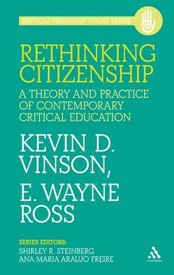Rethinking Citizenship: A Theory and Practice of Contemporary Critical Education - Critical Pedagogy Today (Paperback)