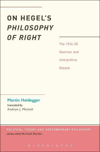 On Hegel's Philosophy of Right: The 1934-35 Seminar and Interpretive Essays - Political Theory and Contemporary Philosophy (Hardback)
