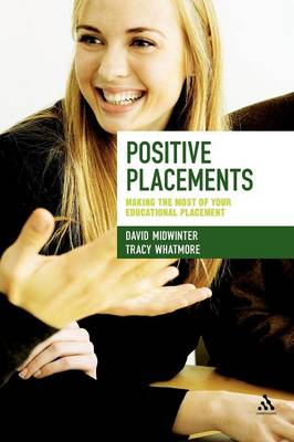 Positive Placements: Making the Most of Your Educational Placement (Hardback)