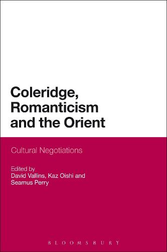 Coleridge, Romanticism and the Orient: Cultural Negotiations (Hardback)