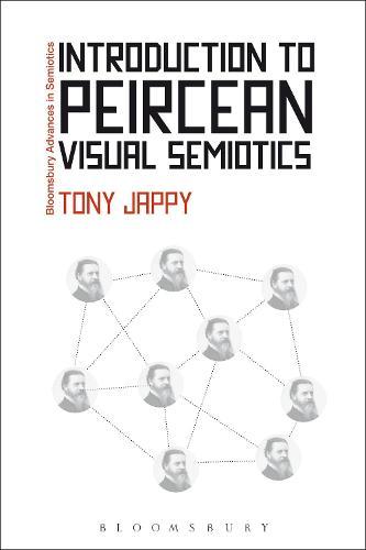 Introduction to Peircean Visual Semiotics - Bloomsbury Advances in Semiotics (Hardback)