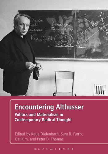 Encountering Althusser: Politics and Materialism in Contemporary Radical Thought (Paperback)