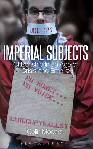 Imperial Subjects: Citizenship in an Age of Crisis and Empire (Hardback)
