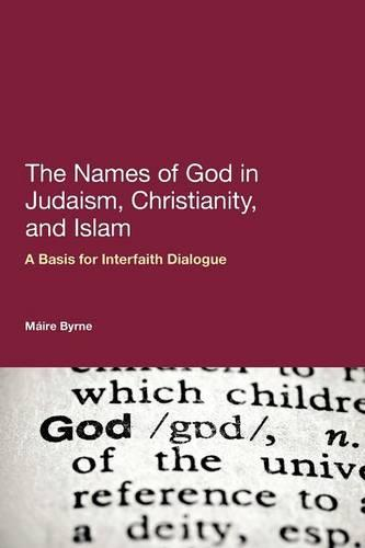 The Names of God in Judaism, Christianity and Islam: A Basis for Interfaith Dialogue (Paperback)