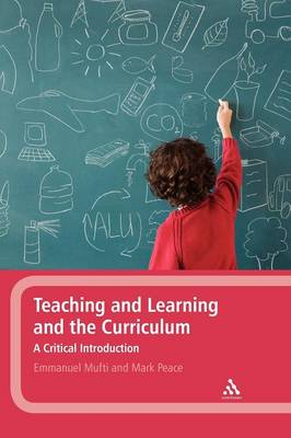 Teaching and Learning and the Curriculum: A Critical Introduction (Hardback)