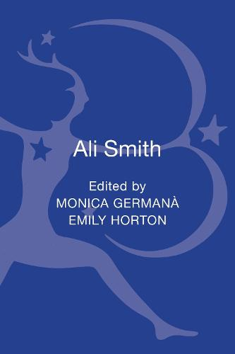 Ali Smith: Contemporary Critical Perspectives - Contemporary Critical Perspectives (Hardback)