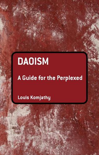 Daoism: A Guide for the Perplexed - Guides for the Perplexed (Hardback)