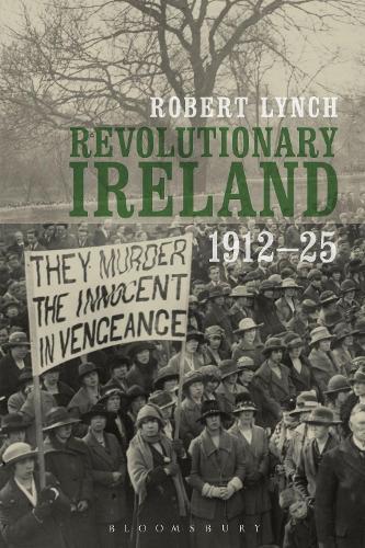Revolutionary Ireland, 1912-25 (Paperback)