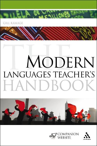 The Modern Languages Teacher's Handbook - Continuum Education Handbooks (Paperback)