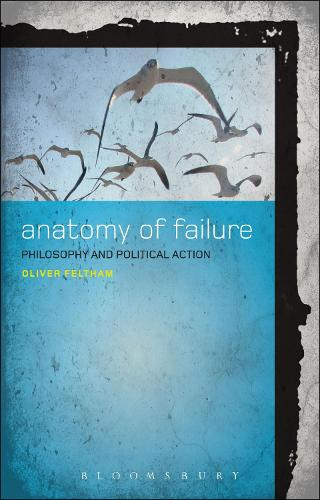 Anatomy of Failure: Philosophy and Political Action (Paperback)