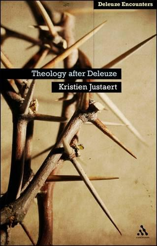 Theology After Deleuze - Deleuze Encounters (Paperback)