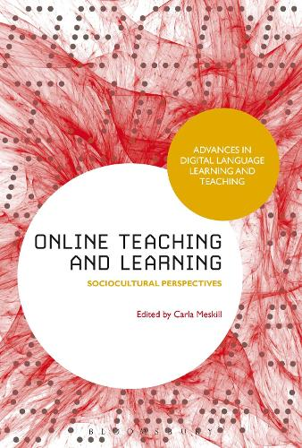 Online Teaching and Learning: Sociocultural Perspectives - Advances in Digital Language Learning and Teaching (Hardback)