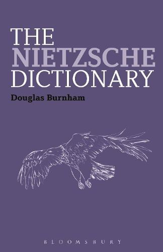 The Nietzsche Dictionary - Bloomsbury Philosophy Dictionaries (Paperback)