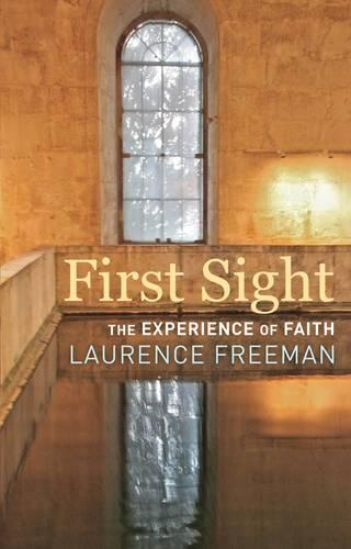 First Sight: The Experience of Faith (Paperback)