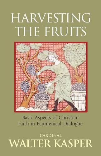 Harvesting the Fruits: Basic Aspects of Christian Faith in Ecumenical Dialogue (Paperback)