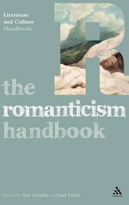 The Romanticism Handbook - Literature and Culture Handbooks (Hardback)