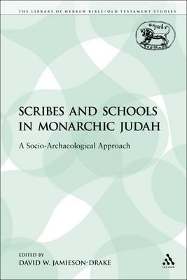 Scribes and Schools in Monarchic Judah (Paperback)