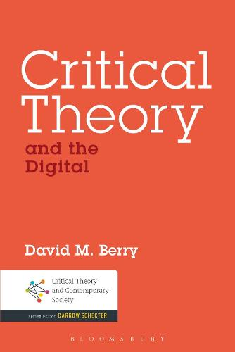 Critical Theory and the Digital - Critical Theory and Contemporary Society (Hardback)