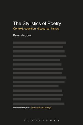 The Stylistics of Poetry: Context, cognition, discourse, history - Advances in Stylistics (Paperback)