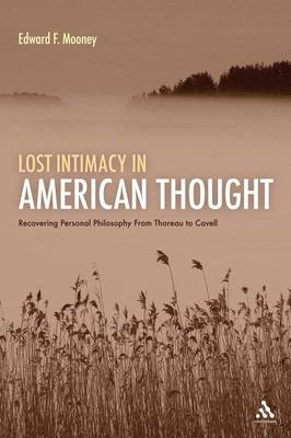 Lost Intimacy in American Thought: Recovering Personal Philosophy from Thoreau to Cavell (Paperback)