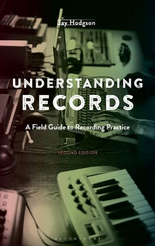 Understanding Records: A Field Guide to Recording Practice (Hardback)