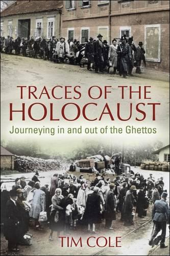 Traces of the Holocaust: Ghettoization and Deportation (Paperback)