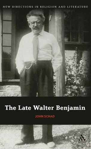 The Late Walter Benjamin - New Directions in Religion and Literature (Hardback)