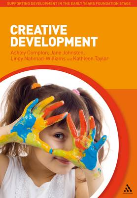 Creative Development - Supporting Development in the Early Years Foundation Stage (Paperback)