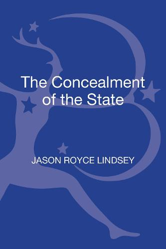 The Concealment of the State - Contemporary Anarchist Studies (Hardback)