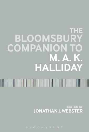 The Bloomsbury Companion to M. A. K. Halliday - Bloomsbury Companions (Hardback)