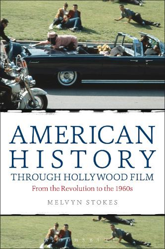 American History through Hollywood Film: From the Revolution to the 1960s (Hardback)