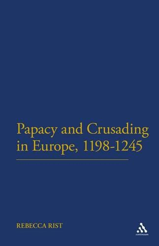 The Papacy and Crusading in Europe, 1198-1245 (Paperback)