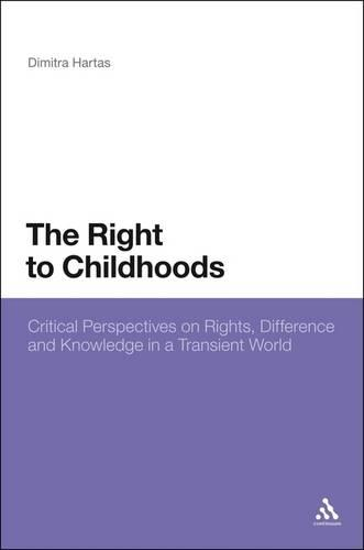 Right to Childhoods: Critical Perspectives on Rights, Difference and Knowledge in a Transient World (Paperback)