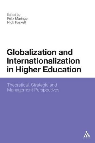 Globalization and Internationalization in Higher Education: Theoretical, Strategic and Management Perspectives (Paperback)