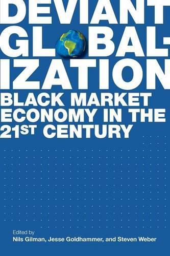 Deviant Globalization: Black Market Economy in the 21st Century (Paperback)