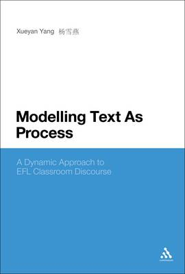 Modelling Text as Process: A Dynamic Approach to EFL Clasroom Discourse (Paperback)