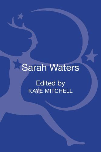 Sarah Waters: Contemporary Critical Perspectives - Contemporary Critical Perspectives (Hardback)