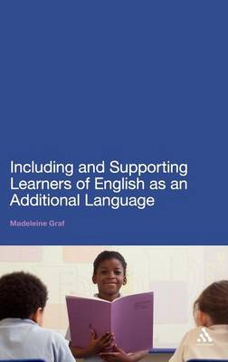 Including and Supporting Learners of English as an Additional Language (Hardback)