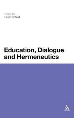 Education, Dialogue and Hermeneutics (Hardback)